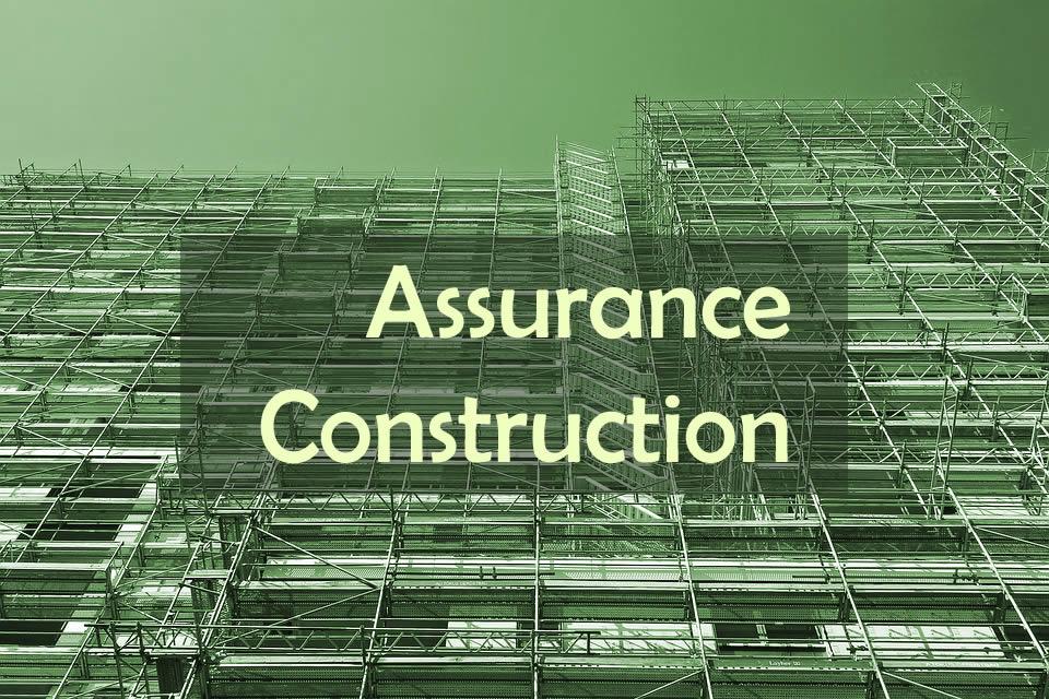 Qu'est-ce qu'une assurance construction ?
